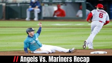 Angels Vs. Mariners Recap