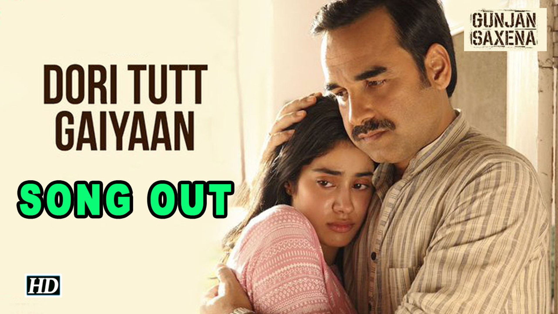 Gunjan Saxena The Kargil Girl Dori Tutt Gaiyaan New Song Out Now Video Dailymotion