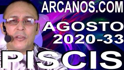 PISCIS AGOSTO 2020 ARCANOS.COM - Horóscopo 9 al 15 de agosto de 2020 - Semana 33