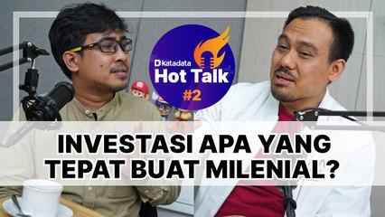 HOT TALK Eps 2- Investasi Apa yang Tepat buat Milenial - Katadata Indonesia