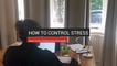 How To Control Stress When You're Overwhelmed