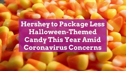 Hershey to Package Less Halloween-Themed Candy This Year Amid Coronavirus Concerns
