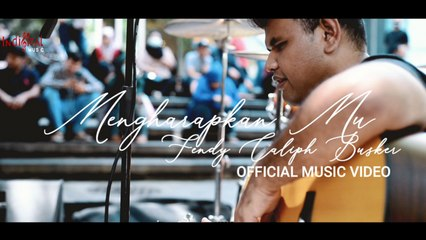 Fendy Caliph Busker - Mengharapkanmu Official Music Video
