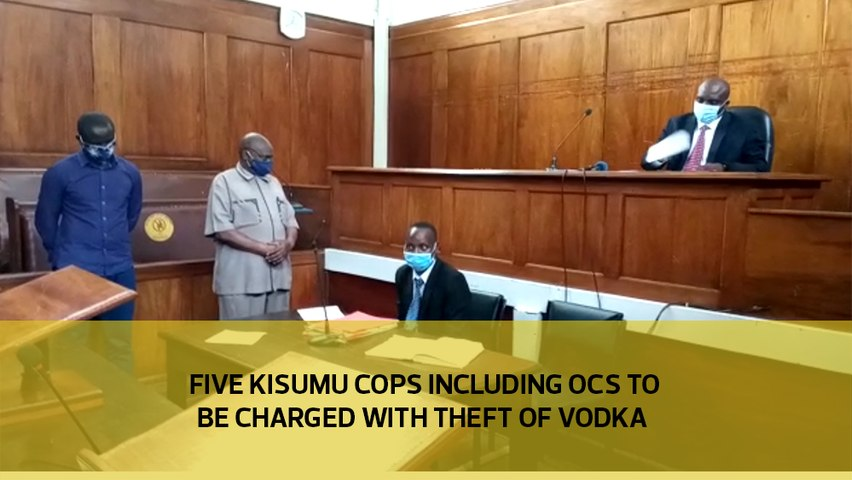 Five Kisumu cops including OCS to be charged with theft of Vodka