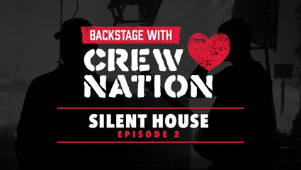 Backstage with Crew Nation: Silent House Episode 2