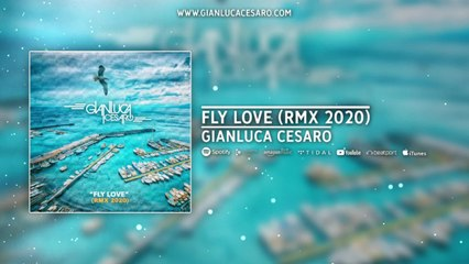 Gianluca Cesaro - Fly Love - Official Video