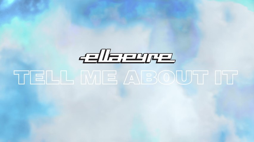 Ella Eyre - Tell Me About It