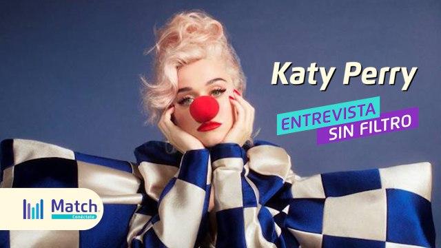 #MatchSinFiltro Entrevista exclusiva con Katy Perry