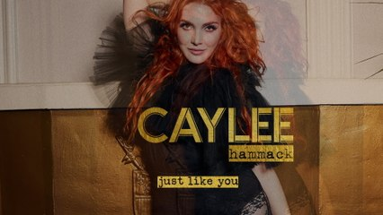 Caylee Hammack - Just Like You
