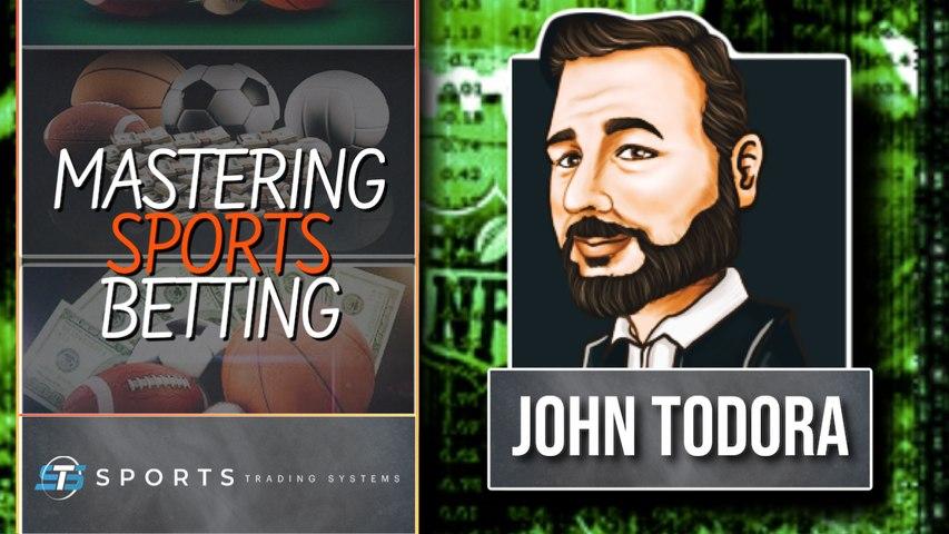 Mastering Sports Betting using Analytics with John Todora