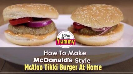 How To Make McDonald's Style McAloo Tikki Burger At Home - POPxo Yummy