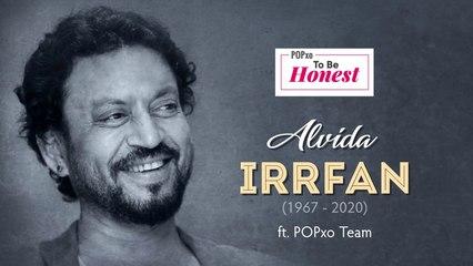 Alvida Irrfan - POPxo To Be Honest
