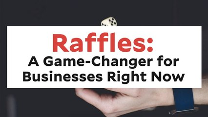 Raffles : The Game Changer For Business Right Now