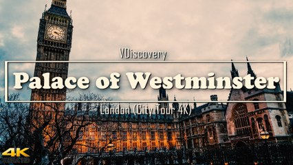 Palace of Westminster - London (City Tour 4K)