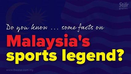 Do you know... some facts on Malaysia's sports legends?