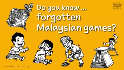 Do you know...the forgotten Malaysian games?