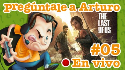 The Last of Us #05 | Pregúntale a Arturo en Vivo (14/08/2020)