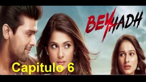 Beyhadh un Amor sin Limites Capitulo 6
