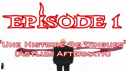 Hitman Chronicles - Episode 1: Une Histoire De Dingues (Asylum Aftermath)