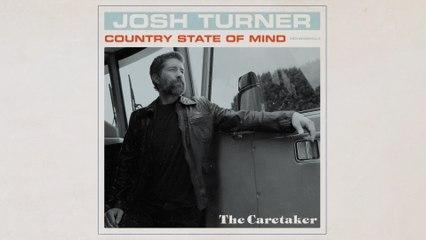 Josh Turner - The Caretaker