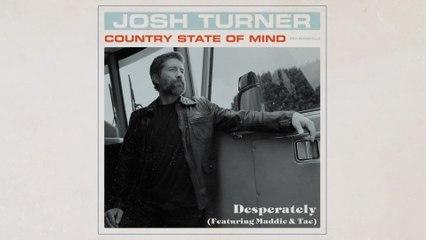 Josh Turner - Desperately