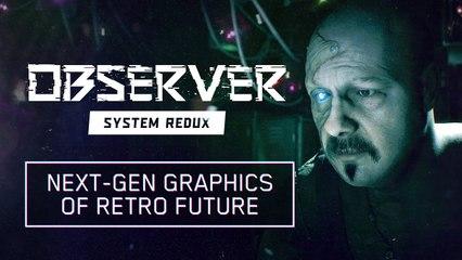 Observer System Redux - Next-Gen Graphics of Retro Future (2020)