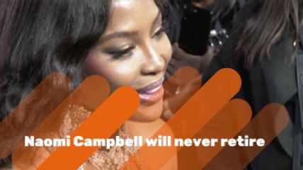 Naomi Campbell Is Here Forever