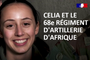 [Génération SNU] Épisode 3 - Célia et le 68e régiment d'artillerie d'Afrique