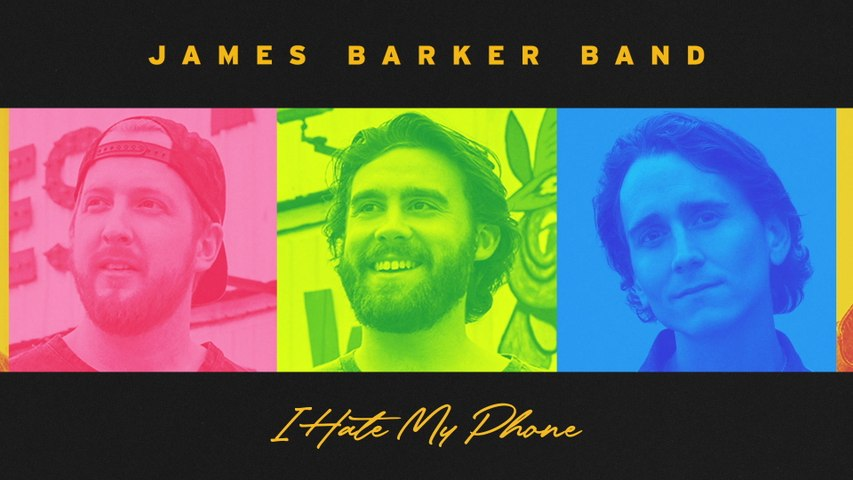 James Barker Band - I Hate My Phone