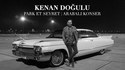 TÜRKİYE'NİN İLK ARABALI KONSERİ! - Park Et Seyret Kenan Doğulu Konseri #ArabadayKEN