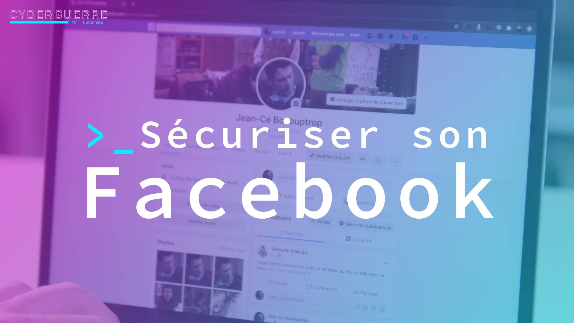 Comment protéger votre compte Facebook en moins de 10 minutes