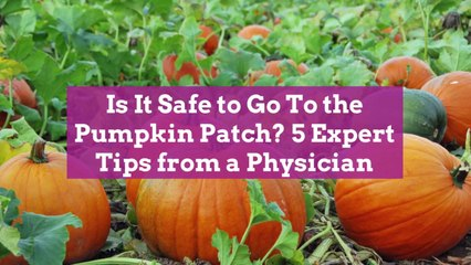 Is It Safe to Go To the Pumpkin Patch? 5 Expert Tips from a Physician