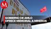 Gobierno ofrece memorial a mineros fallecidos en pasta de conchos