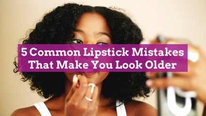 5 Common Lipstick Mistakes That Make You Look Older