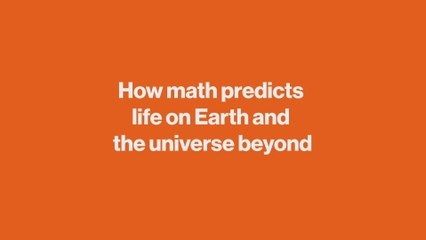 How math predicts life on Earth and the universe beyond