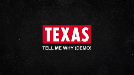 Texas - Tell Me Why