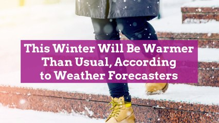 This Winter Will Be Warmer Than Usual, According to Weather Forecasters