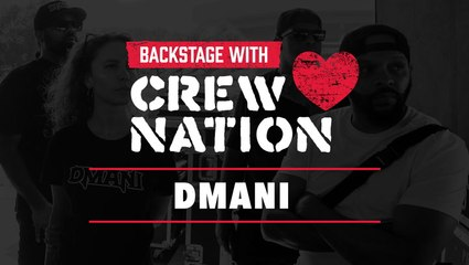 Backstage with Crew Nation: DMANI
