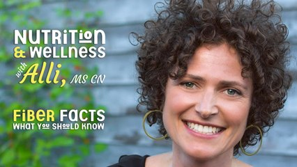 (S4E11) Nutrition & Wellness with Alli, MS, CN - Fiber Facts