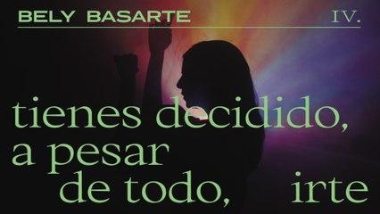 Bely Basarte - Tienes decidido, a pesar de todo, irte