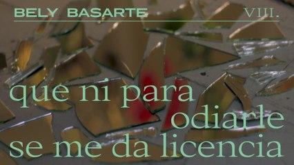 Bely Basarte - Que ni para odiarle se me da licencia