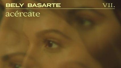Bely Basarte - Acércate