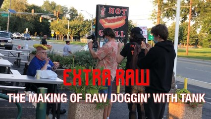 EXTRA RAW: THE MAKING OF RAW DOGGIN' WITH TANK
