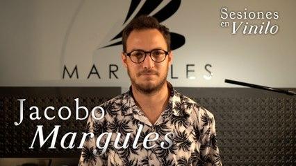 Jacobo Margules | Sesiones en Vinilo