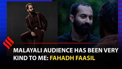 I'm here because I have nowhere else to go: Fahadh Faasil