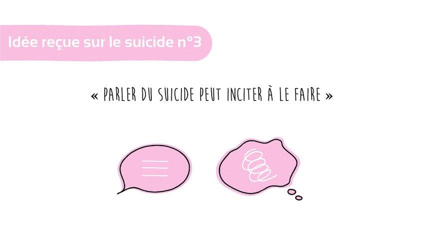 Idée reçue sur le suicide n°3: parler du suicide peut inciter à le faire