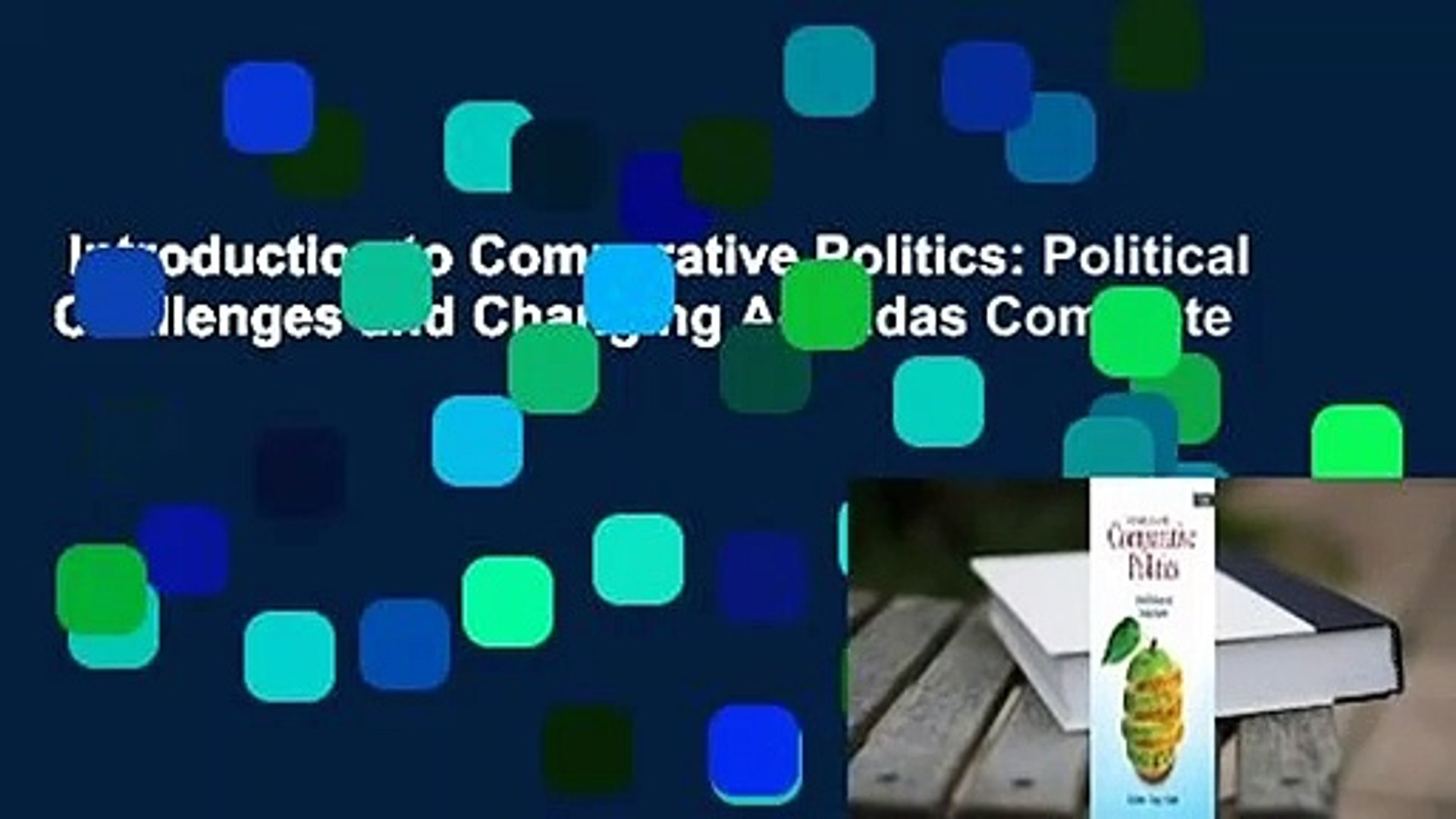 Introduction to Comparative Politics: Political Challenges and Changing Agendas Complete