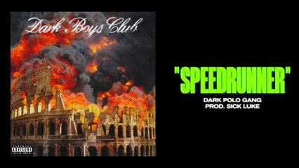 Dark Polo Gang - SPEEDRUNNER