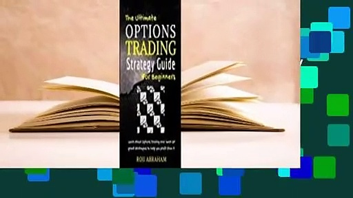 [Read] The Ultimate Options Trading Strategy Guide for Beginners  For Kindle