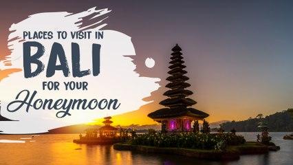 Bali Honeymoon Destinations | Honeymoon Trip To Bali